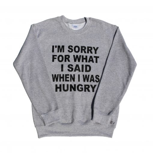 Hangry quote jumper ev designs uk sorry for what i said when i was hungry gifts for her anniversary gifts