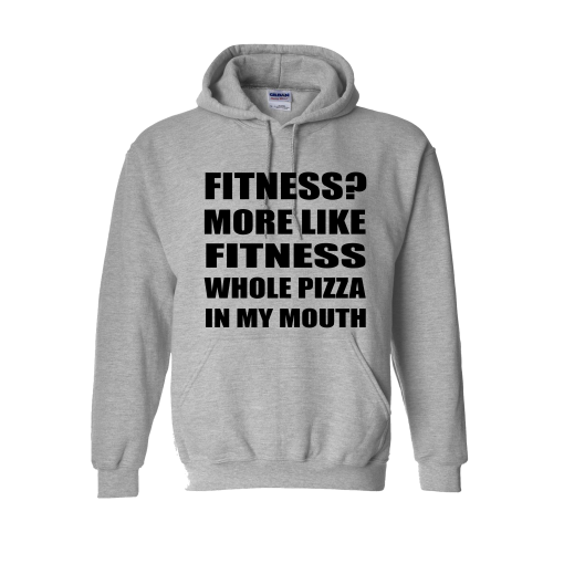 FITNESS WHOLE PIZZA IN MY MOUTH HOODIE EV DESIGNS UK
