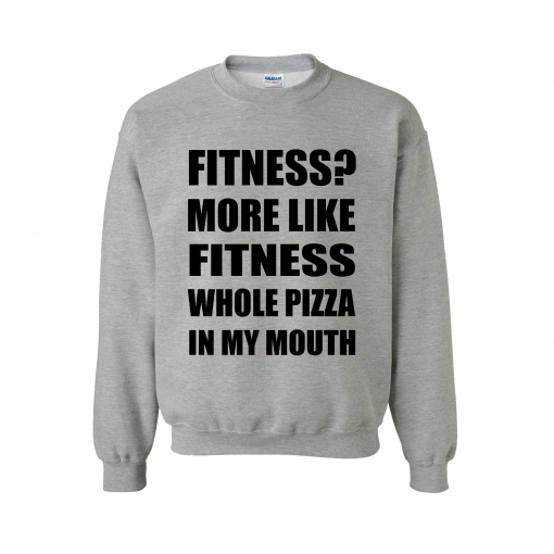 FITNESS WHOLE PIZZA IN MY MOUTH HOODIE EV DESIGNS UK SWEATER