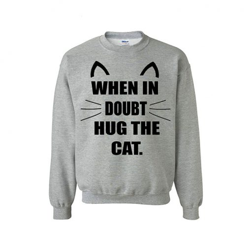 WHEN IN DOUBT HUG THE CAT sweater jumper EV Designs UK clothing brand