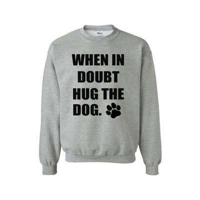 WHEN IN DOUBT HUG THE DOG sweater jumper EV Designs UK clothing brand